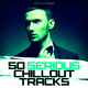 Various Artists - 50 Serious Chillout Tracks