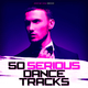 Various Artists - 50 Serious Dance Tracks
