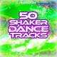 Various Artists - 50 Shaker Dance Tracks
