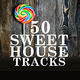 Various Artists 50 Sweet House Tracks