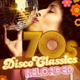 70s Disco Classics Reloaded by Various Artists mp3 download
