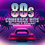 80s Comeback Hits: Remixed & Reloaded by Various Artists mp3 download