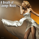 Various Artists - A Breath of Lounge Music