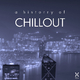 Various Artists - A History of Chillout