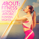 Various Artists - About: Fitness Workout Aerobic Running Moves