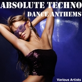 Absolute Techno Dance Anthems by Various Artists mp3 download