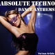 Various Artists - Absolute Techno Dance Anthems