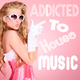 Various Artists Addicted to House Music
