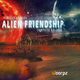 Various Artists - Alien Friendship - Compiled by Fido