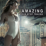 Amazing Dub Step Tracks by Various Artists mp3 download