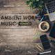 Various Artists - Ambient Work Music, Vol. 2