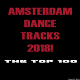 Amsterdam Dance Tracks 2018! The Top 100 by Various Artists mp3 download