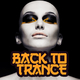 Various Artists - Back to Trance