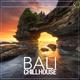 Various Artists Bali Chillhouse, Vol. 1