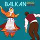Various Artists Balkan Disco Swing