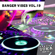 Various Artists - Banger Vibes, Vol. 19