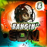 Bangin'' EDM 3 by Various Artists mp3 download