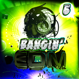 Bangin'' EDM 5 by Various Artists mp3 download