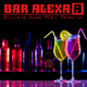Various Artists - Bar Alexa - Exclusive House Music Selection