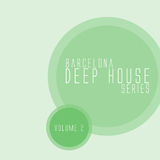 Barcelona Deep House Series, Vol. 02 by Various Artists mp3 download