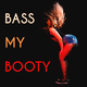 Various Artists - Bass My Booty