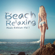 Various Artists - Beach Relaxing Music Edition, Vol. 1