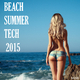 Various Artists - Beach Summer Tech 2015