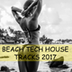 Various Artists - Beach Tech House Tracks 2017