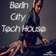 Various Artists - Berlin City Tech House