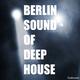 Various Artists - Berlin Sound of Deep House