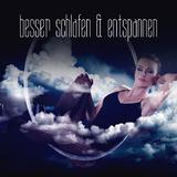 Besser Schlafen & Entspannen by Various Artists mp3 download