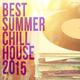 Various Artists - Best Summer Chill House 2015