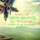 Various Artists Best of Bikini Sounds - 5th Anniversary - Chillout & Lounge Edition