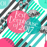 Best of Deephouse 2017, Vol. 1 by Various Artists mp3 download