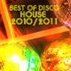 Various Artists Best of Disco House 2010 - 2011
