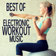 Various Artists Best of Electronic Workout Music