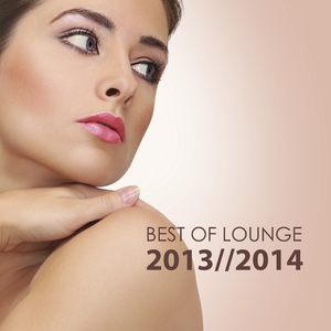 Various Artists - Best of Lounge 2013 - 2014 (Ibiza Lounge Records)
