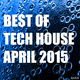 Various Artists - Best of Tech House April 2015
