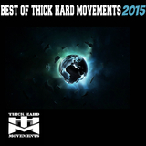 Best of Thick Hard Movements 2015 by Various Artists mp3 download