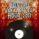 Various Artists - Best of Vocal & Deep House 2017