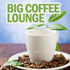 Various Artists - Big Coffee Lounge