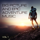 Various Artists - Big Picture and Epic Adventure Music, Vol. 1