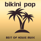 Bikini Pop: Best Of House Music by Various Artists mp3 download