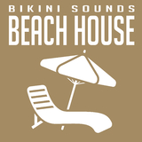 Bikini Sounds: Beach House by Various Artists mp3 download