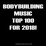 Bodybuilding Music Top 100 for 2018! by Various Artists mp3 download