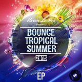 Bounce Tropical Summer 2015 EP by Various Artists mp3 download