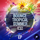Various Artists - Bounce Tropical Summer 2015 EP