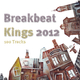 Various Artists Breakbeat Kings 2012 - 100 Tracks