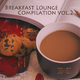 Various Artists Breakfast Lounge Compilation, Vol. 2