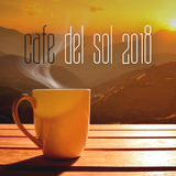 Cafe del Sol 2018 by Various Artists mp3 download